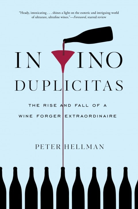 The stuff of the best 2017 wine reads: Everyman advice, a con man, a legendaryregion